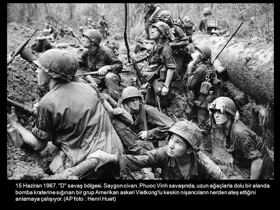 15 Haziran 1967. D savaş bölgesi. Saygon civarı