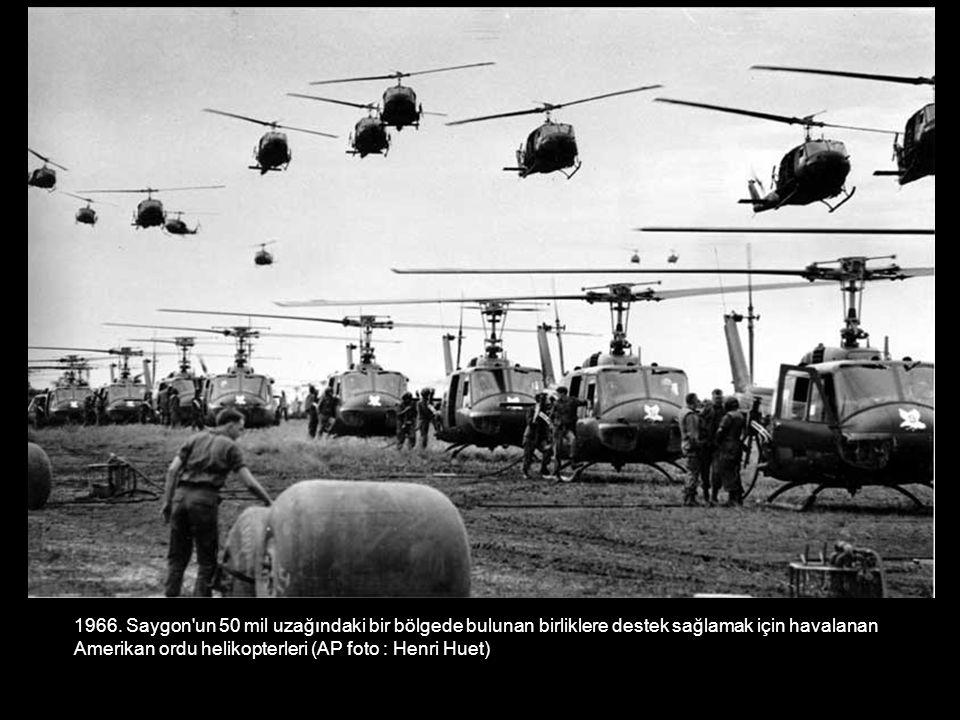 1966. Saygon un 50 mil uzağındaki bir bölgede bulunan birliklere destek sağlamak için havalanan