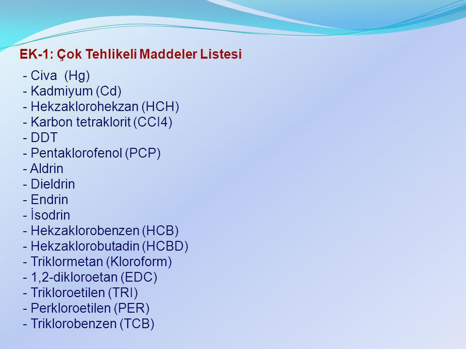 EK-1: Çok Tehlikeli Maddeler Listesi