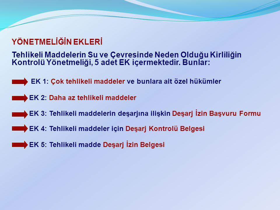 EK 1: Çok tehlikeli maddeler ve bunlara ait özel hükümler