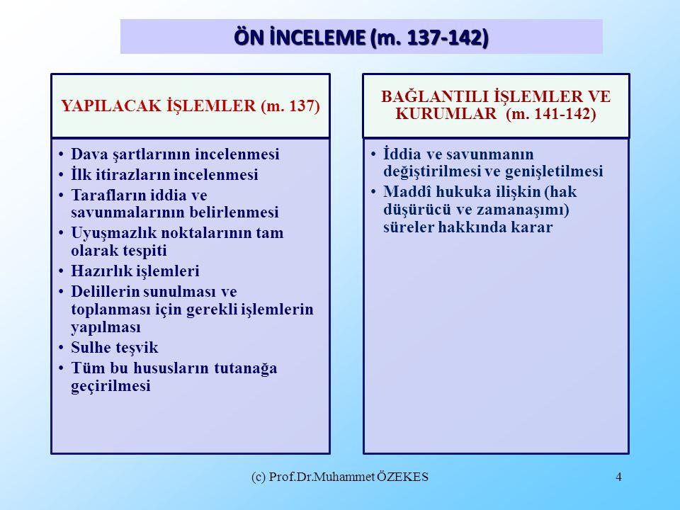 ÖN İNCELEME (m. 137-142) (c) Prof.Dr.Muhammet ÖZEKES
