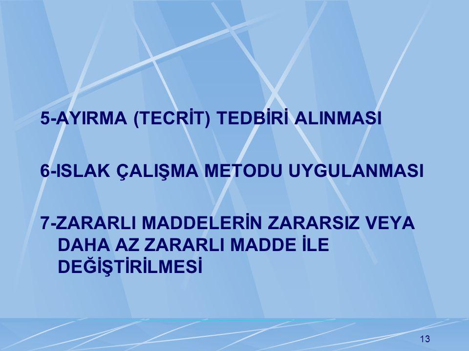 5-AYIRMA (TECRİT) TEDBİRİ ALINMASI