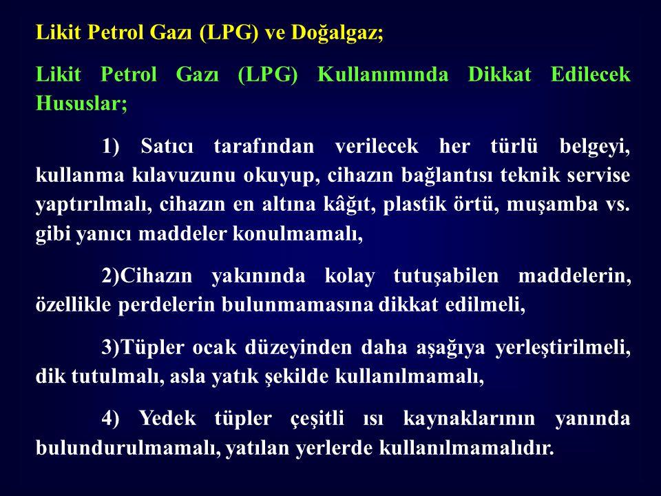Likit Petrol Gazı (LPG) ve Doğalgaz;