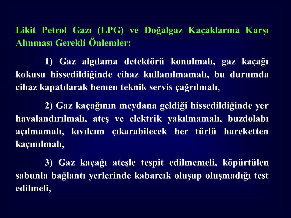 Likit Petrol Gazı (LPG) ve Doğalgaz Kaçaklarına Karşı Alınması Gerekli Önlemler: