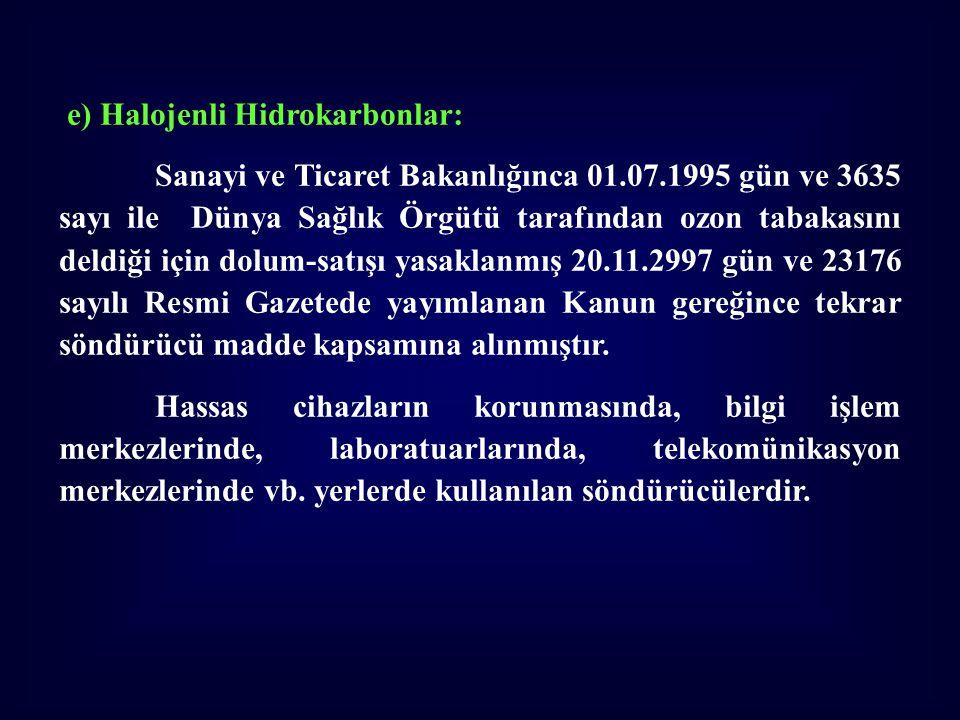 e) Halojenli Hidrokarbonlar:
