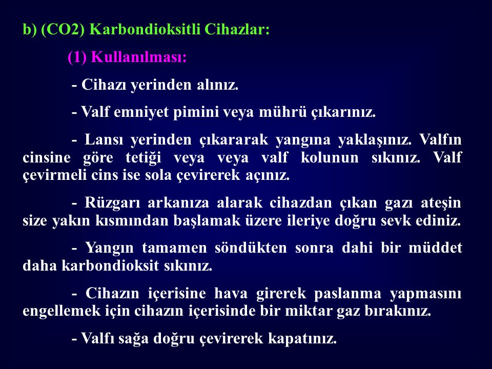 b) (CO2) Karbondioksitli Cihazlar: