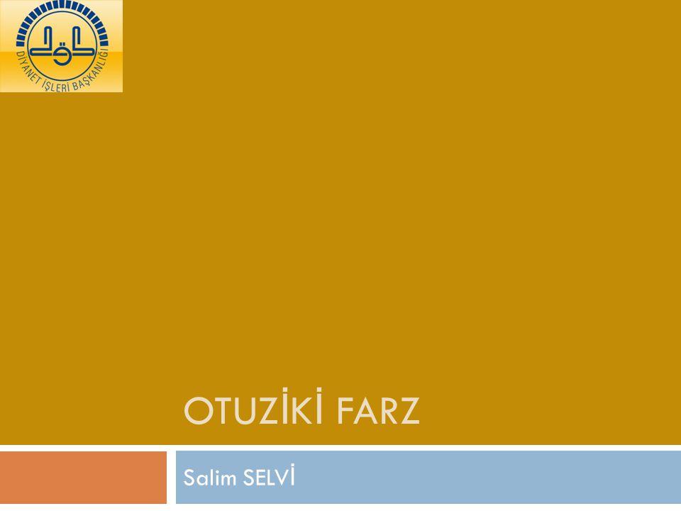 OTUZİKİ FARZ Salim SELVİ