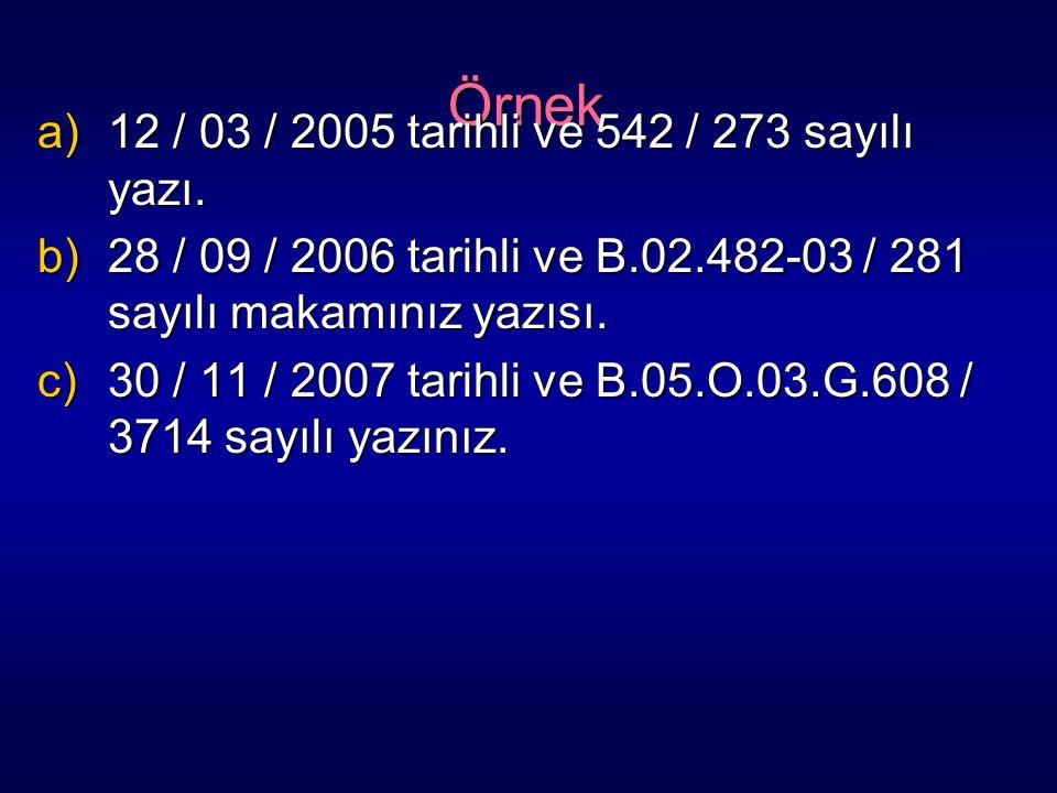 Örnek 12 / 03 / 2005 tarihli ve 542 / 273 sayılı yazı.