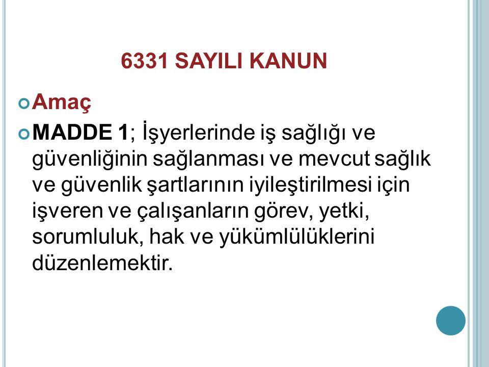 6331 SAYILI KANUN Amaç.