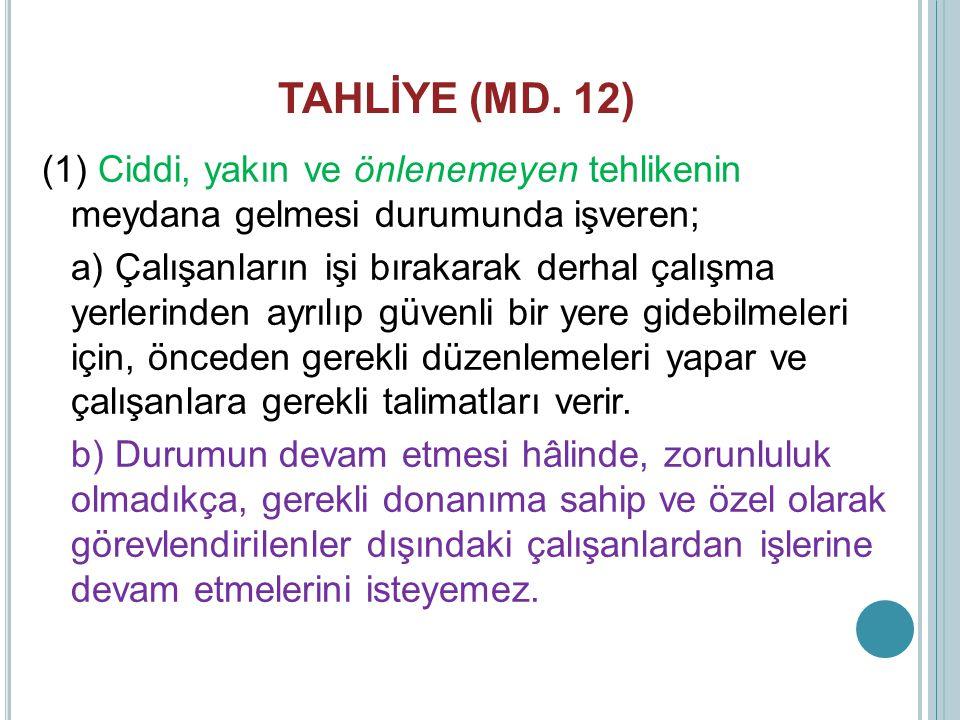 TAHLİYE (MD. 12)