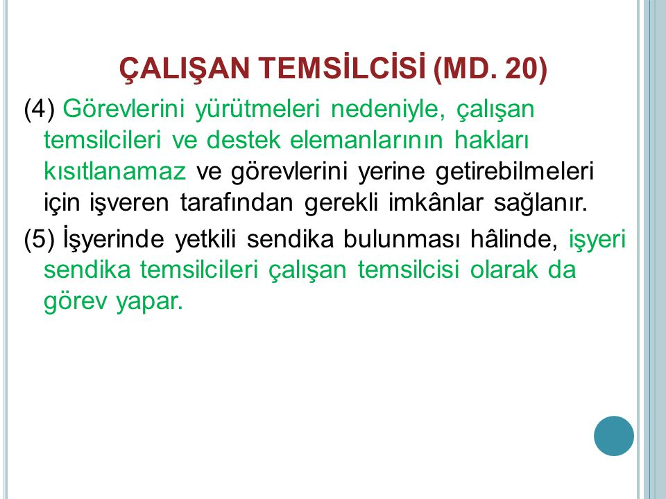 ÇALIŞAN TEMSİLCİSİ (MD. 20)