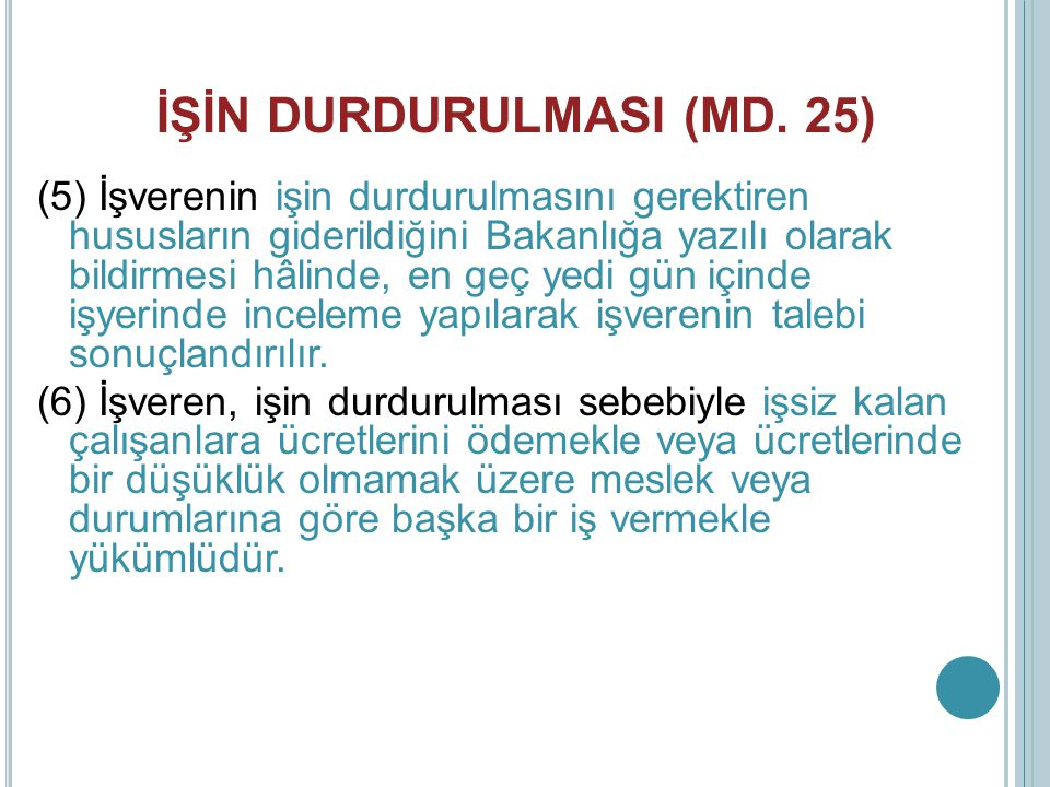 İŞİN DURDURULMASI (MD. 25)