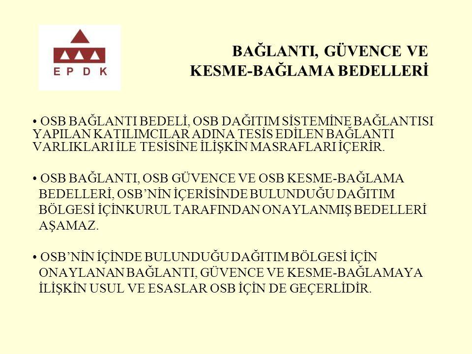 BAĞLANTI, GÜVENCE VE KESME-BAĞLAMA BEDELLERİ