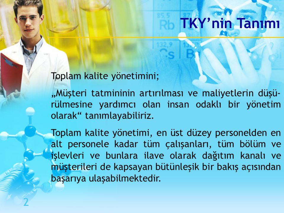TKY'nin Tanımı 2 Toplam kalite yönetimini;