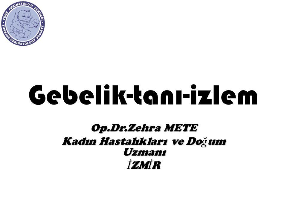 Op.Dr.Zehra METE Kadın Hastalıkları ve Doğum Uzmanı İZMİR