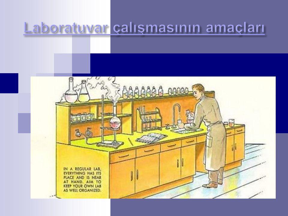 Laboratuvar çalışmasının amaçları