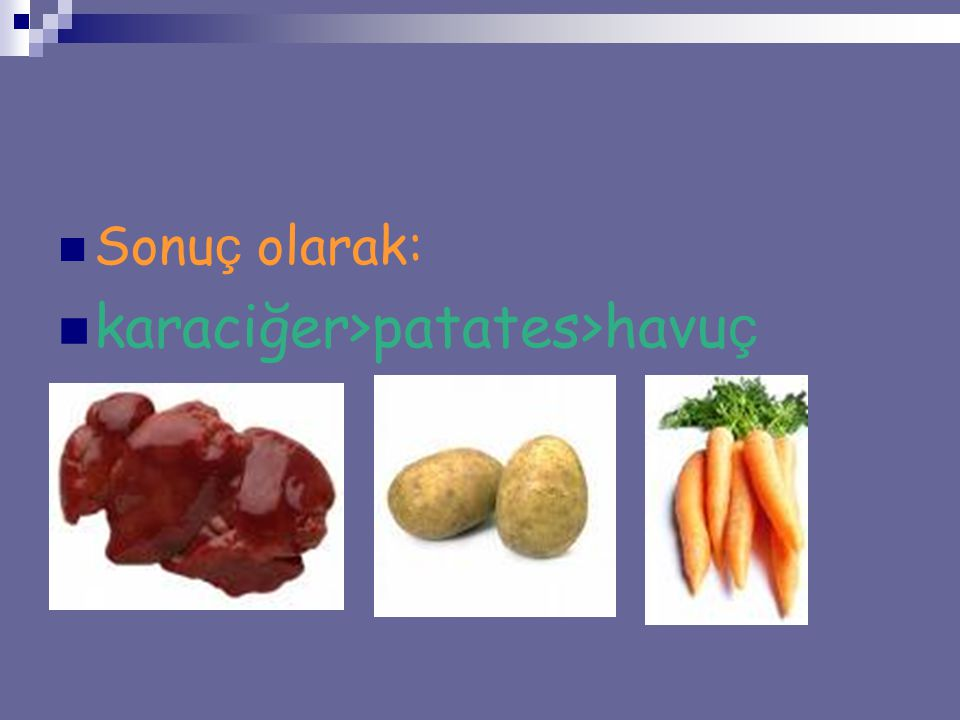 karaciğer>patates>havuç