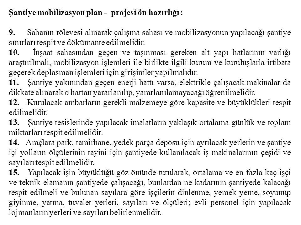 Şantiye mobilizasyon plan - projesi ön hazırlığı :
