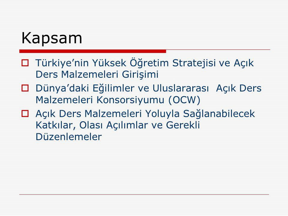 Kapsam Türkiye'nin Yüksek Öğretim Stratejisi ve Açık Ders Malzemeleri Girişimi.