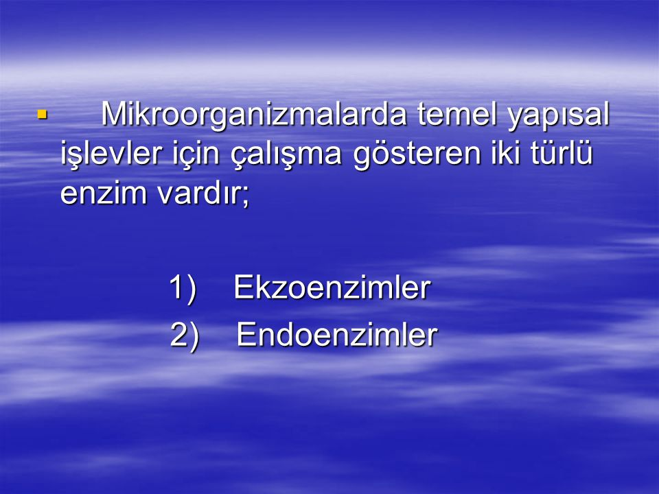 1) Ekzoenzimler 2) Endoenzimler