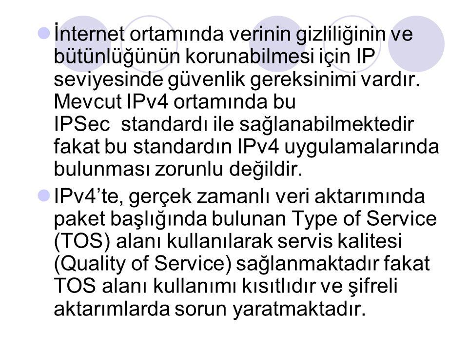 İnternet ortamında verinin gizliliğinin ve bütünlüğünün korunabilmesi için IP seviyesinde güvenlik gereksinimi vardır. Mevcut IPv4 ortamında bu IPSec standardı ile sağlanabilmektedir fakat bu standardın IPv4 uygulamalarında bulunması zorunlu değildir.