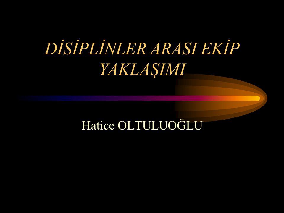 DİSİPLİNLER ARASI EKİP YAKLAŞIMI