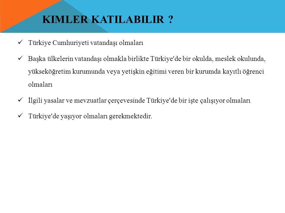 Kimler katilabilir Türkiye Cumhuriyeti vatandaşı olmaları