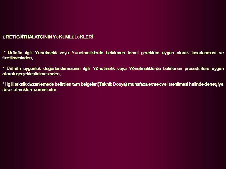 ÜRETİCİ/İTHALATÇININ YÜKÜMLÜLÜKLERİ
