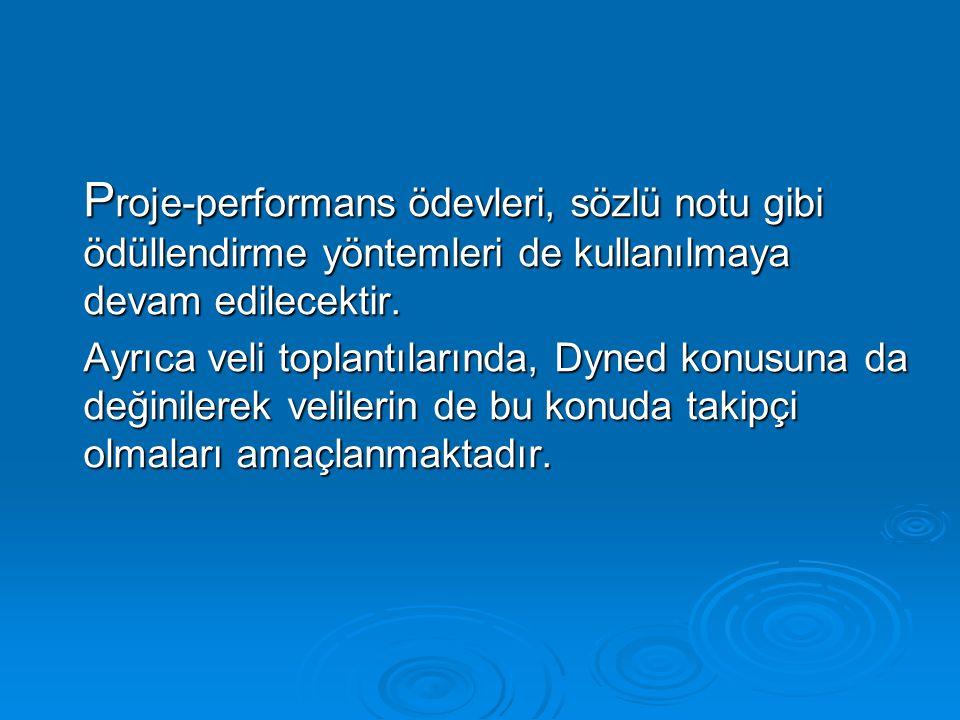 Proje-performans ödevleri, sözlü notu gibi ödüllendirme yöntemleri de kullanılmaya devam edilecektir.