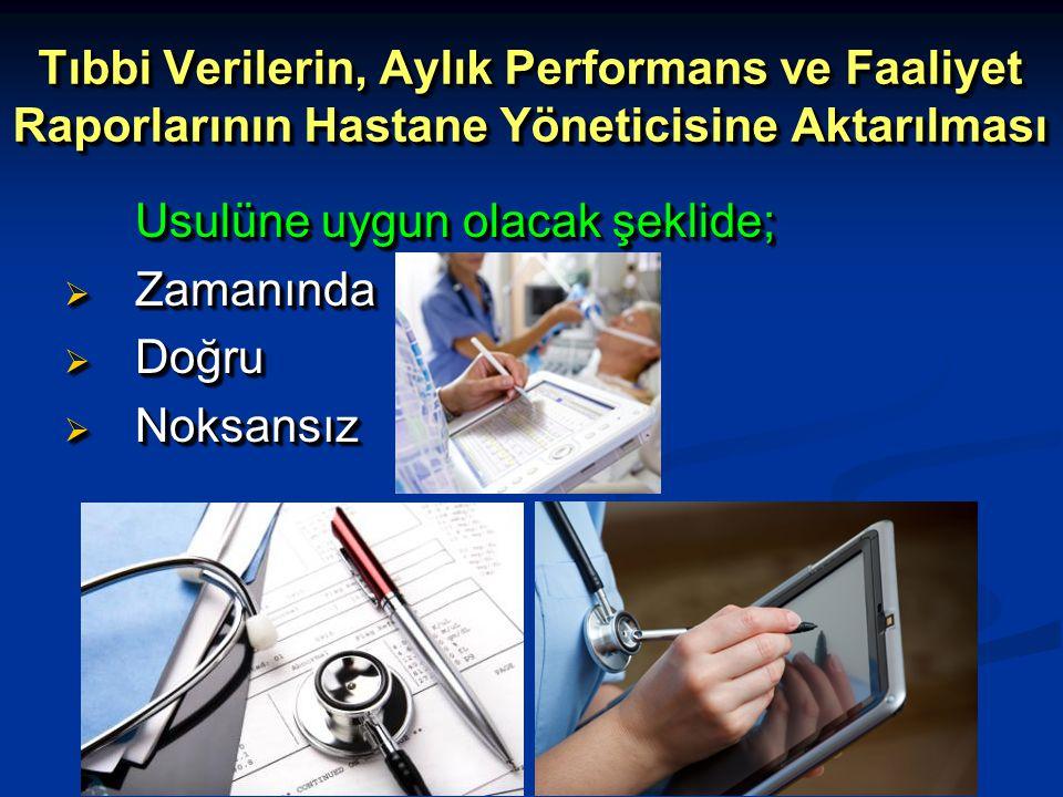 Tıbbi Verilerin, Aylık Performans ve Faaliyet Raporlarının Hastane Yöneticisine Aktarılması