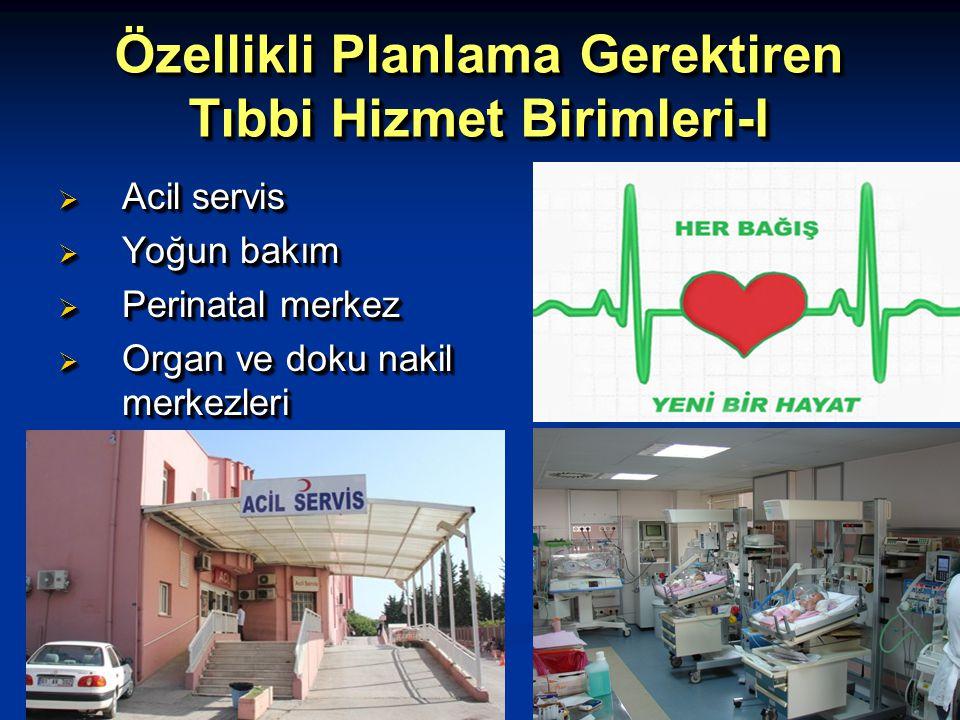 Özellikli Planlama Gerektiren Tıbbi Hizmet Birimleri-I