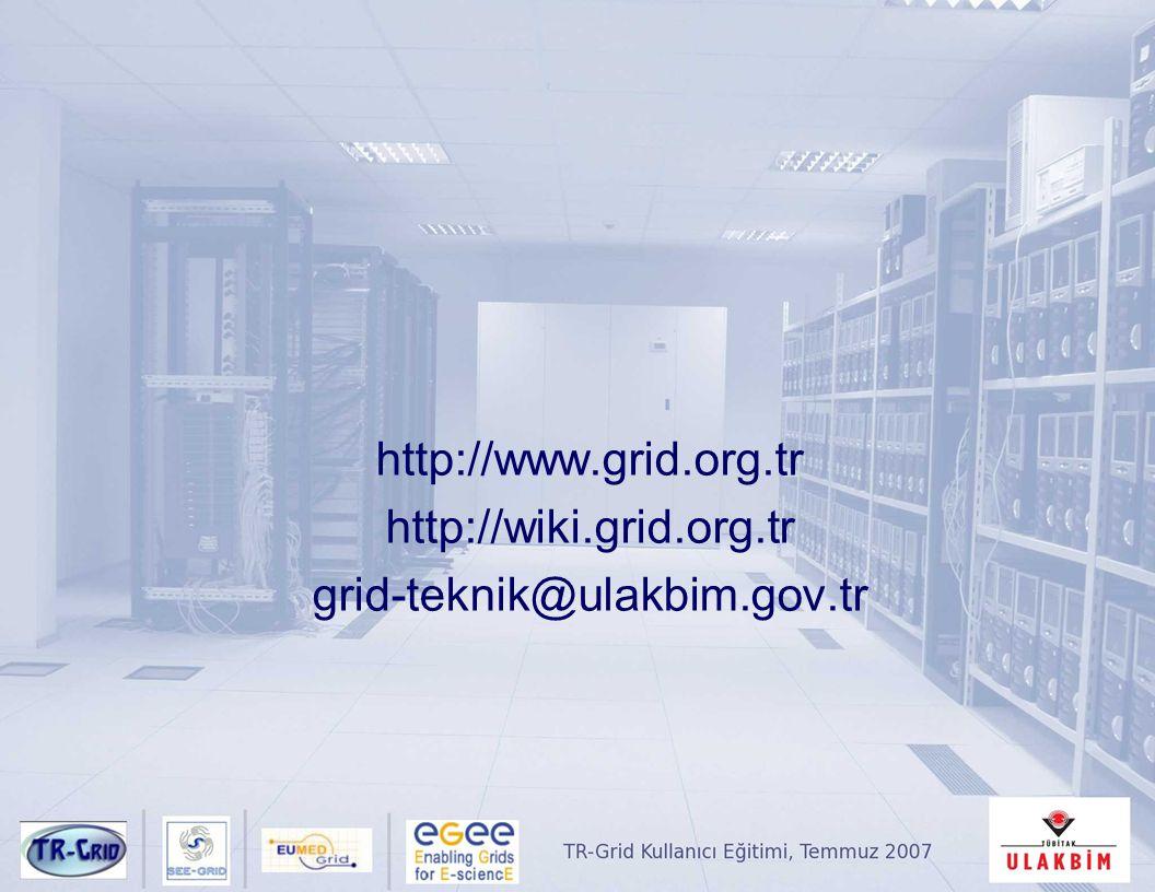 http://www.grid.org.tr http://wiki.grid.org.tr grid-teknik@ulakbim.gov.tr