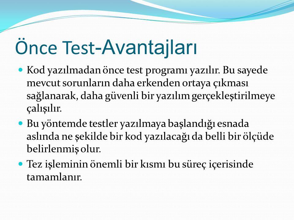 Önce Test-Avantajları