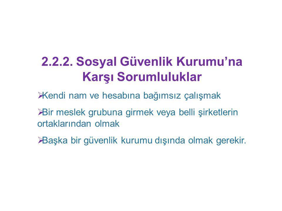 2.2.2. Sosyal Güvenlik Kurumu'na Karşı Sorumluluklar