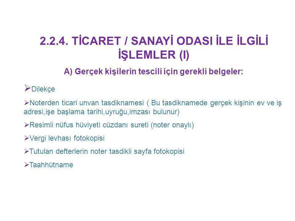 2.2.4. TİCARET / SANAYİ ODASI İLE İLGİLİ İŞLEMLER (I)