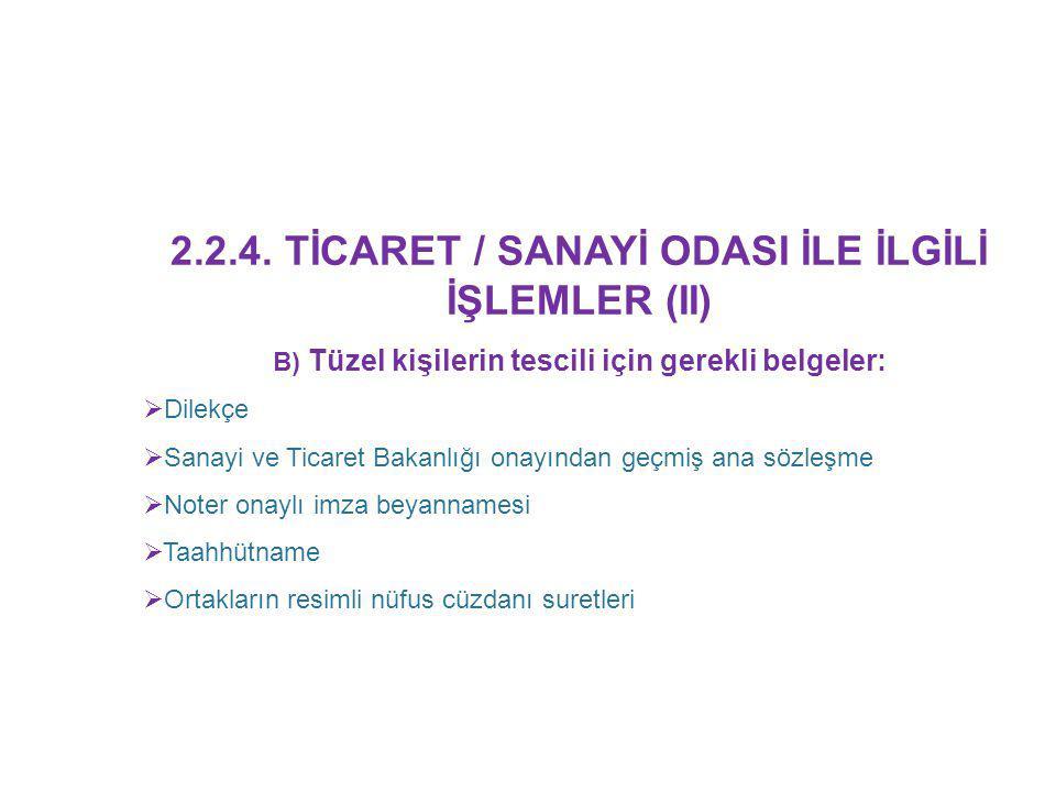 2.2.4. TİCARET / SANAYİ ODASI İLE İLGİLİ İŞLEMLER (II)
