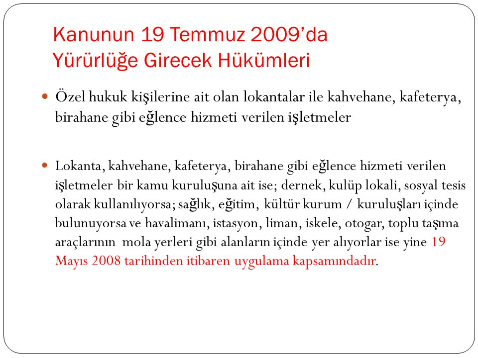Kanunun 19 Temmuz 2009'da Yürürlüğe Girecek Hükümleri