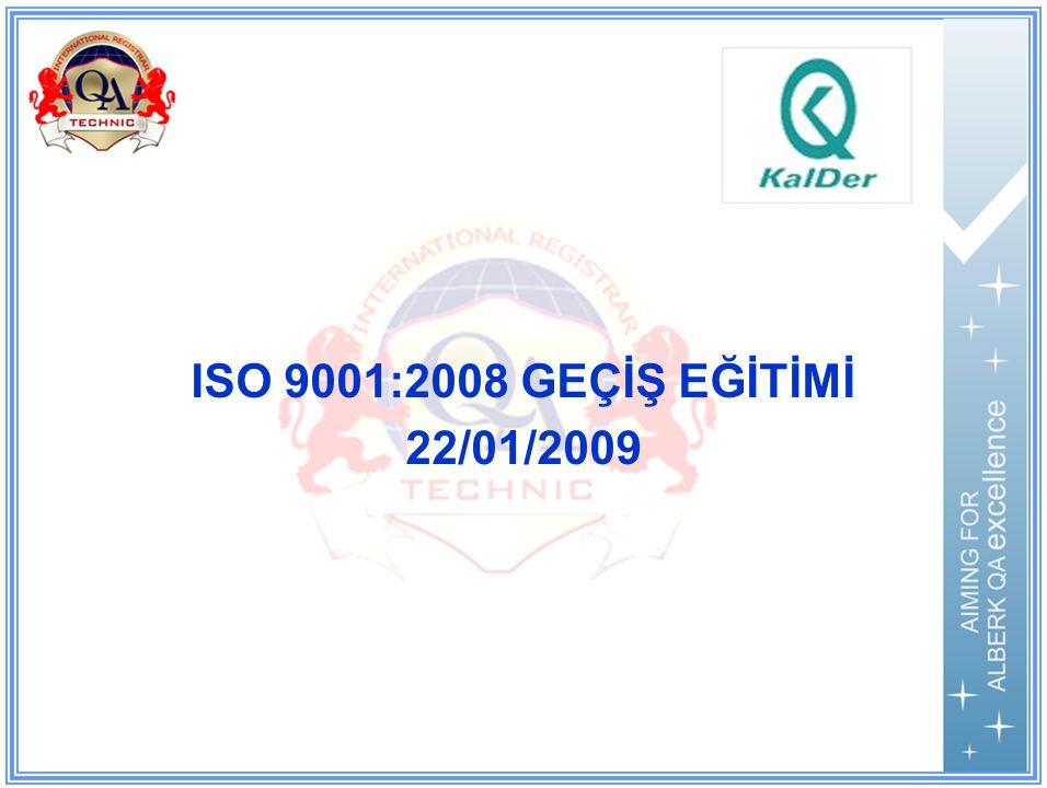 ISO 9001:2008 GEÇİŞ EĞİTİMİ 22/01/2009