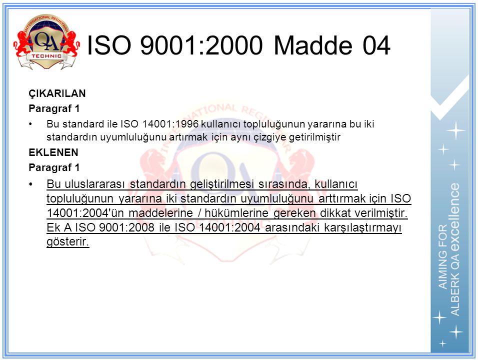 ISO 9001:2000 Madde 04 ÇIKARILAN. Paragraf 1.