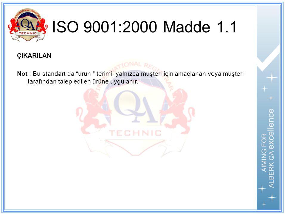 ISO 9001:2000 Madde 1.1 ÇIKARILAN.