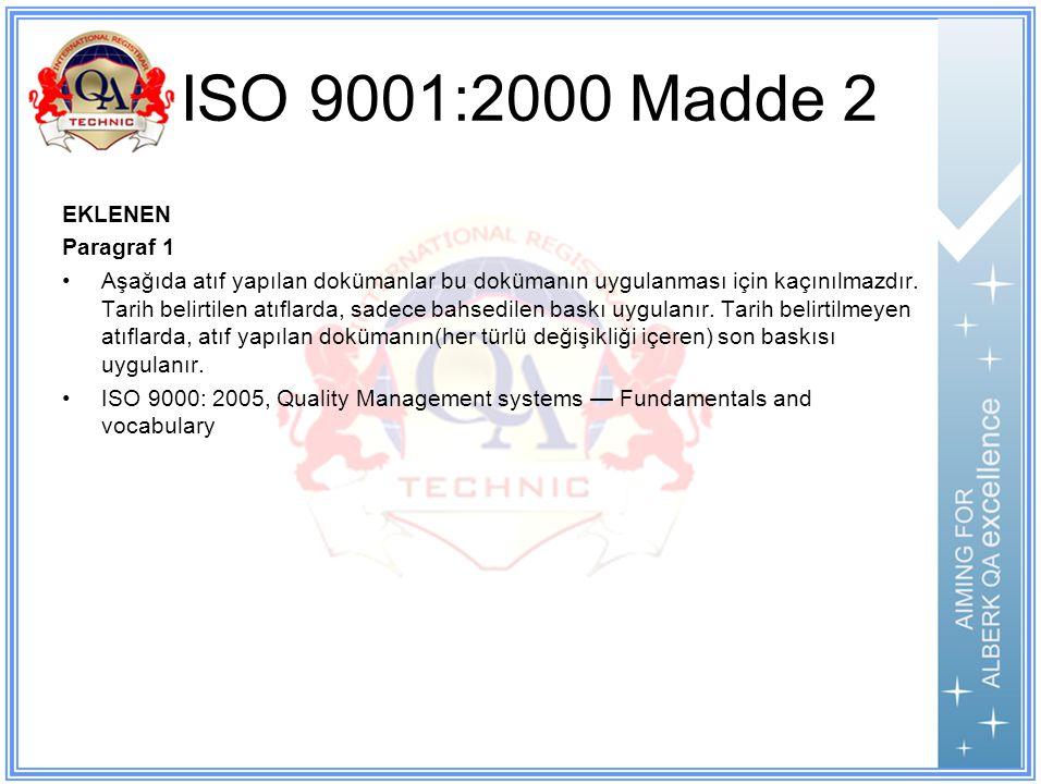 ISO 9001:2000 Madde 2 EKLENEN Paragraf 1