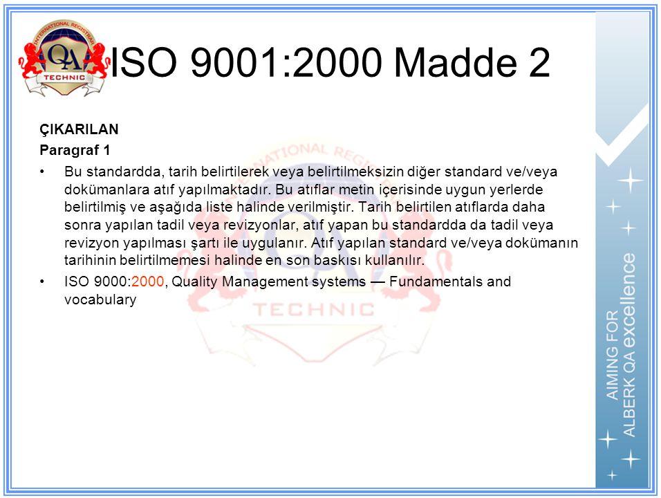 ISO 9001:2000 Madde 2 ÇIKARILAN Paragraf 1