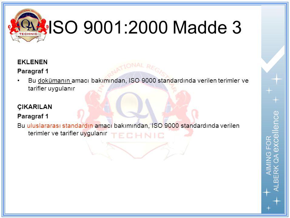 ISO 9001:2000 Madde 3 EKLENEN Paragraf 1