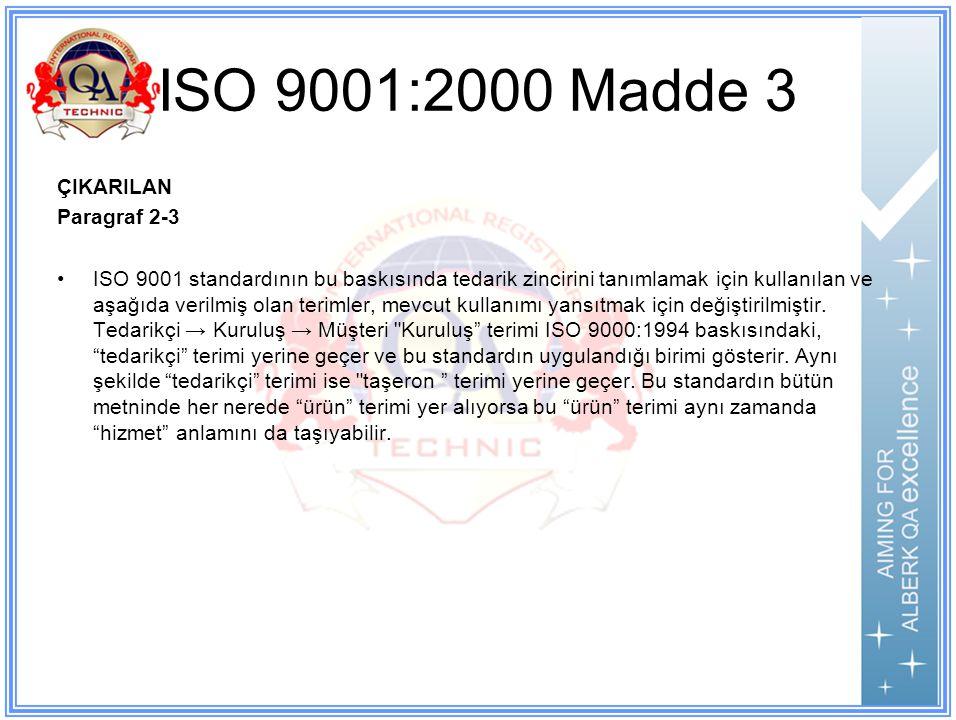 ISO 9001:2000 Madde 3 ÇIKARILAN Paragraf 2-3