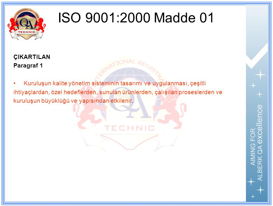 ISO 9001:2000 Madde 01 ÇIKARTILAN Paragraf 1