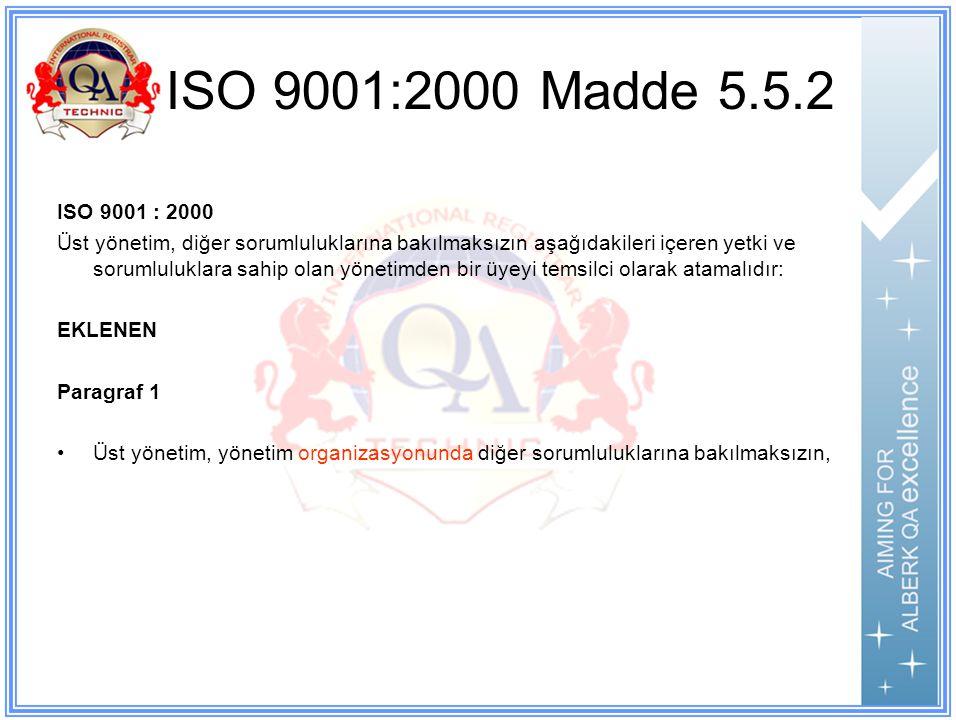 ISO 9001:2000 Madde 5.5.2 ISO 9001 : 2000.