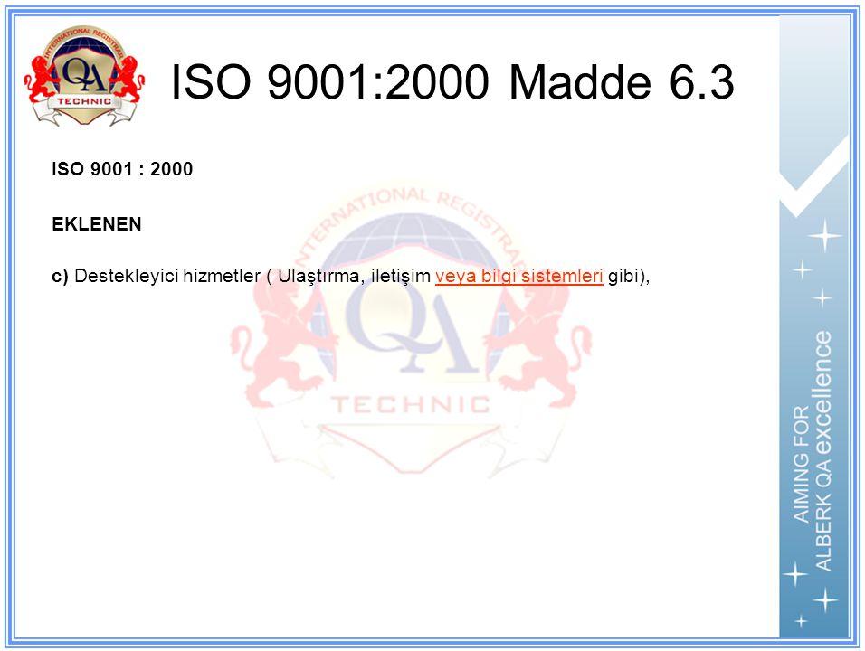 ISO 9001:2000 Madde 6.3 ISO 9001 : 2000 EKLENEN