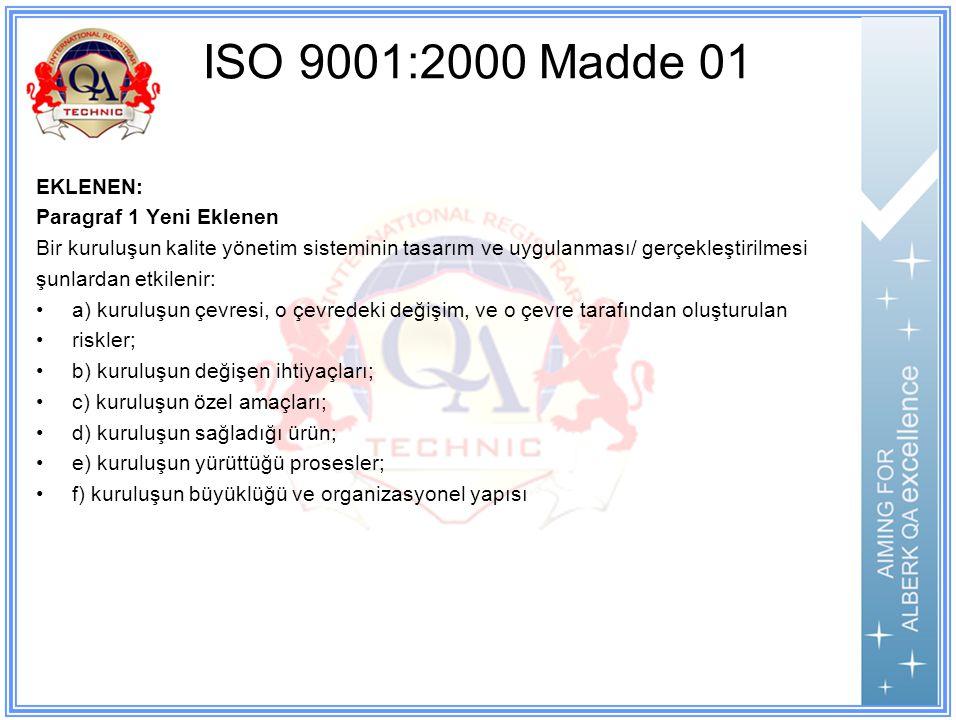 ISO 9001:2000 Madde 01 EKLENEN: Paragraf 1 Yeni Eklenen