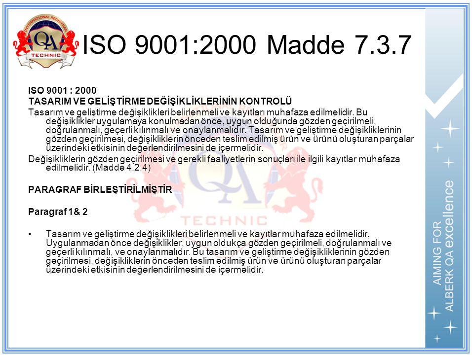 ISO 9001:2000 Madde 7.3.7 ISO 9001 : 2000. TASARIM VE GELİŞTİRME DEĞİŞİKLİKLERİNİN KONTROLÜ.