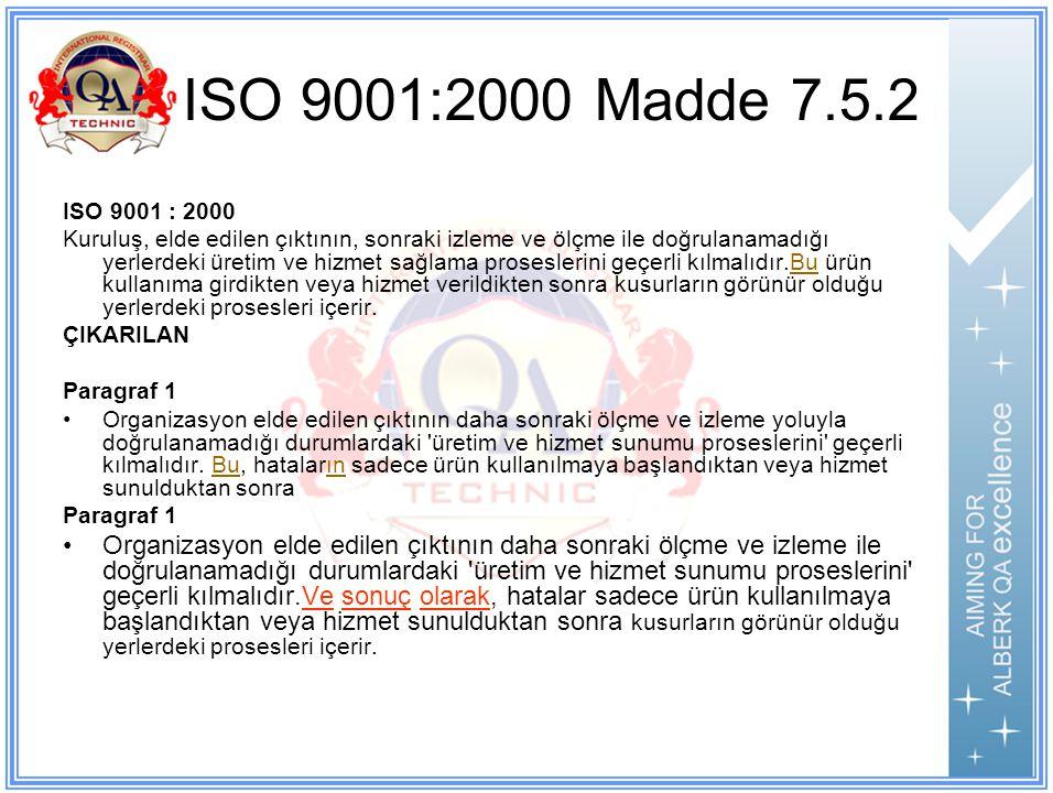 ISO 9001:2000 Madde 7.5.2 ISO 9001 : 2000.